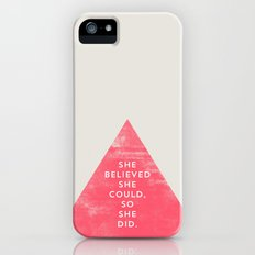 SHE BELIEVED SHE COULD SO SHE DID - TRIANGLE iPhone (5, 5s) Slim Case