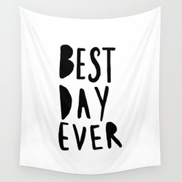 Best Day Ever - Hand lettered typography Wall Tapestry