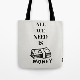 ALL WE NEED IS... Tote Bag