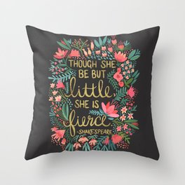 Little & Fierce on Charcoal Throw Pillow
