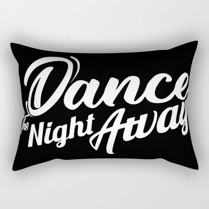 Dance the night away Twice Rectangular Pillow