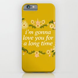 Maggie Rogers Quote Floral Drawing  iPhone Case