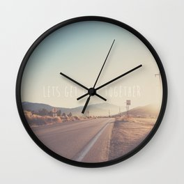 lets get lost together ...  Wall Clock