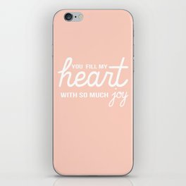 You Fill My Heart with So Much Joy iPhone Skin