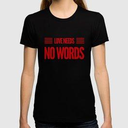 Love Speaks For Himself T-shirt