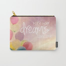 make your dreams come true Carry-All Pouch