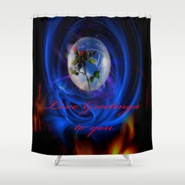 Love Greetings to you Shower Curtain