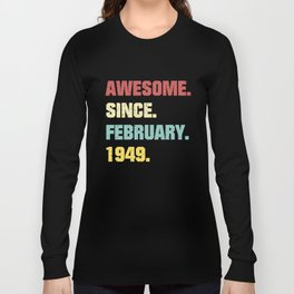 70th Birthday Gift Awesome Since February 1949 Long Sleeve T-shirt