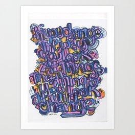 If You Change Art Print