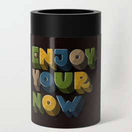 Enjoy your now Can Cooler