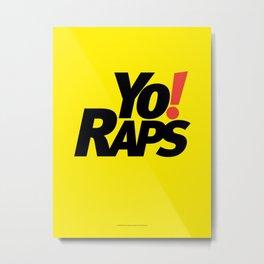 Yo! Raps Metal Print