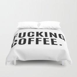 FUCKING COFFEE Duvet Cover