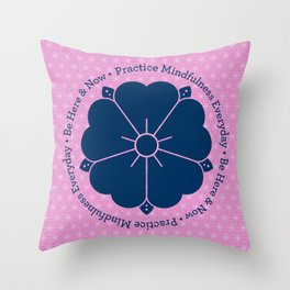 Practice Mindfulness Everyday VI Throw Pillow