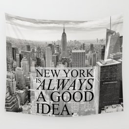 New York is Always a Good Idea Wall Tapestry