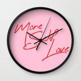 more self love Wall Clock