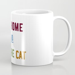 Stay home and pet the cat Coffee Mug