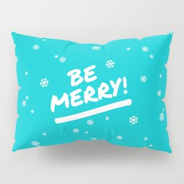 Bright Cyan Be Merry Christmas Snowflakes Pillow Sham