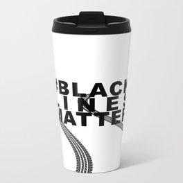 #BLACKLINESMATTER Metal Travel Mug