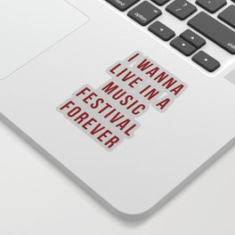 Live Music Festival Quote Sticker