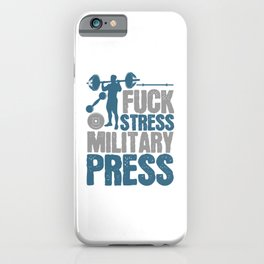 Fuck Stress Military Press iPhone Case