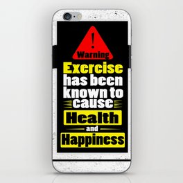 Exercise has been known to cause health and happiness Fitness Quotes iPhone Skin
