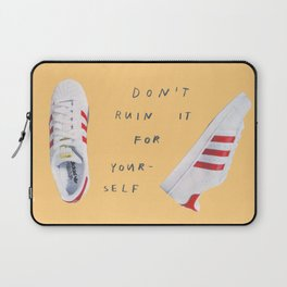 don't ruin it Laptop Sleeve