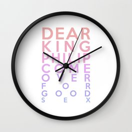 Dear King Philip Come Over For Good Sex Wall Clock