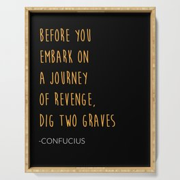 Confucius Quotes About Revenge Serving Tray