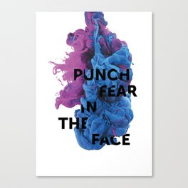 Punch Fear In The Face Canvas Print