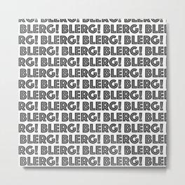 BLERG! Metal Print