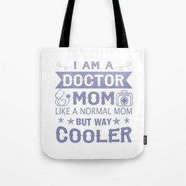 I Am A Doctor Mom Tote Bag