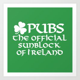 Pubs, the official sunblock of Ireland Art Print
