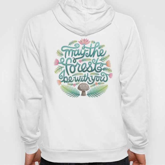 May the Forest Be With You Hoody