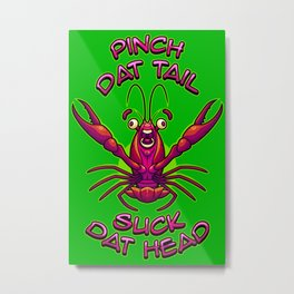 Pinch It Suck It Yum - Text Metal Print