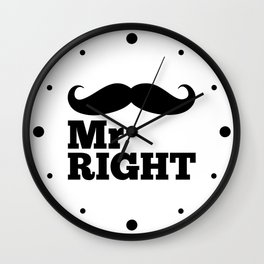 Mr Right Funny Quote Wall Clock