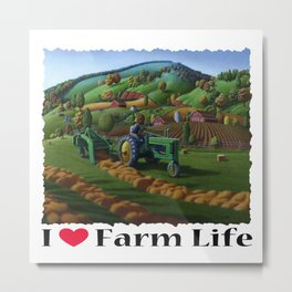 I Love Farm Life, Tractor Baling Hay Farm Folk Art Landscape, Vintage Americana Metal Print