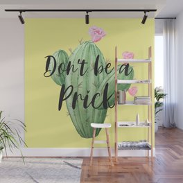 Don't Be A Prick, Funny Quote Wall Mural