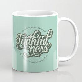 Faithfulness Bible Quote Coffee Mug