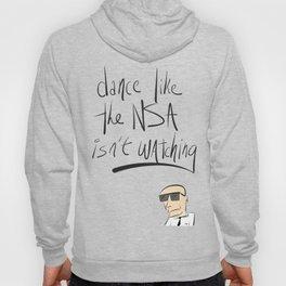 Dance Like the NSA Isn't Watching Hoody