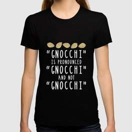 Funny Gnocchi Italian Pasta Foodie Gift For Chefs T-shirt