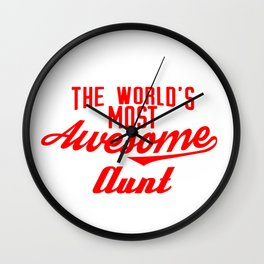 World's most awesome aunt best aunt gift Wall Clock