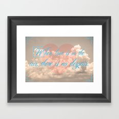 When Love is in the Air, There is No Despair Framed Art Print