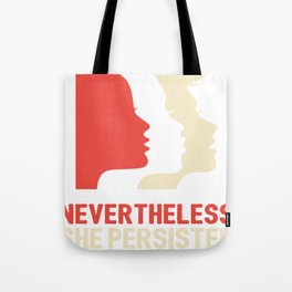 Nevertheless, she persisted (Womens March) Tote Bag