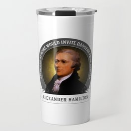 Alexander Hamilton on Foreign Policy and Politics Travel Mug