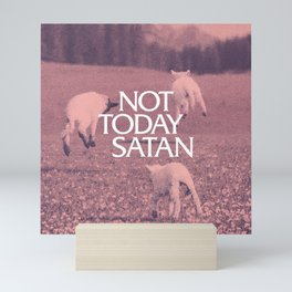 Not Today Satan Mini Art Print