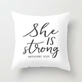 Proverbs 31:25, She is Strong, Printable Bible Verse, Bible verse print Throw Pillow