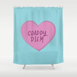 Crappy diem. Shower Curtain