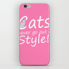 Cats Never go out of Style iPhone Skin