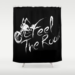 Feel the road Black Shower Curtain