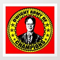 dwight Art Prints featuring Dwight Schrute (Dwight Army Of Champions) by Silvio Ledbetter